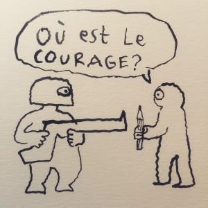 Ou est le courage